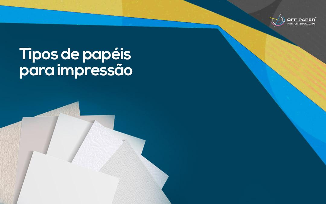 Conheça 5 tipos de papéis para impressão gráfica