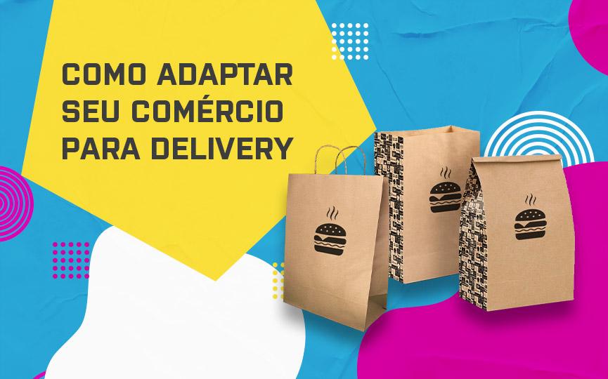 Veja como adaptar seu comércio para delivery durante a crise