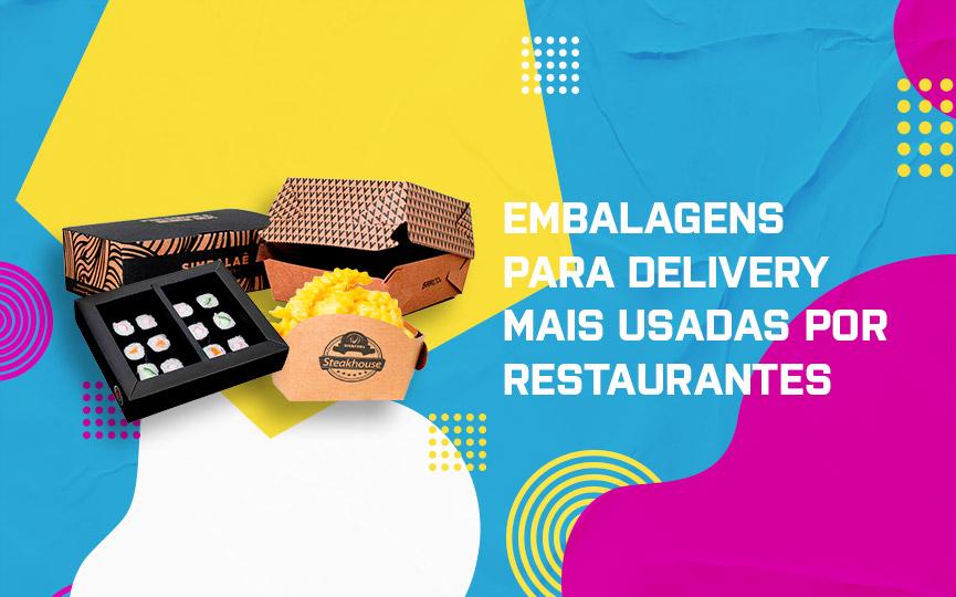 Conheça as embalagens para delivery mais usadas por restaurantes